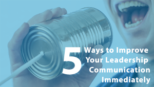 Improve Leadership Communication